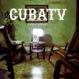 Success Stories: Simone Lueck: Cuba TV