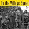 Lionel Delevingne: To the Village Square