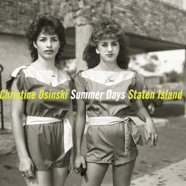 Christine Osinski: Summer Days: Staten Island