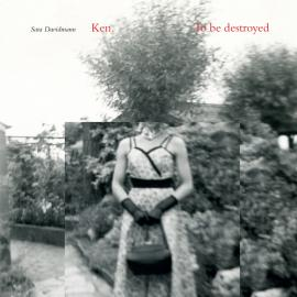 Sara Davidmann: Ken. To be Destroyed