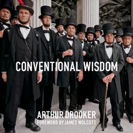 Arthur Drooker: Conventional Wisdom
