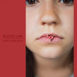 Anne-Laure Autin: Blood Line