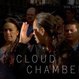 Dan Ziskie: Cloud Chamber