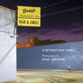 Dave Jordano: A Detroit Nocturne