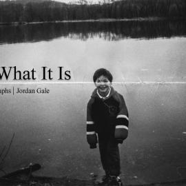 Jordan Gale: It Is What It Is
