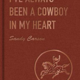 Sandy Carson: I've Always Been a Cowboy in my Heart