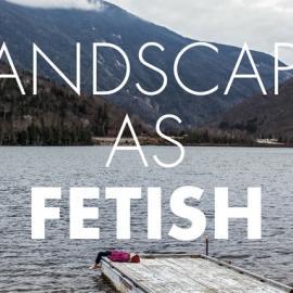 Greer Muldowney: Landscape as Fetish