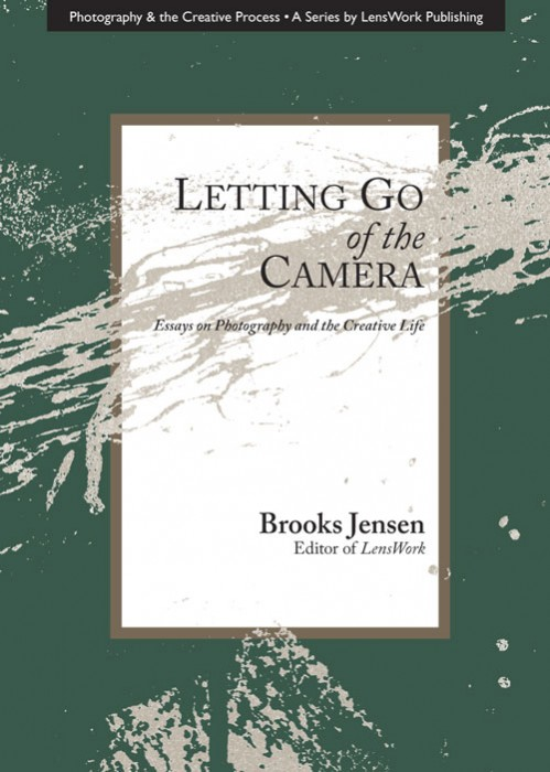 Cover-of-Letting-Go-of-the-Camera-by-Brooks-Jensen
