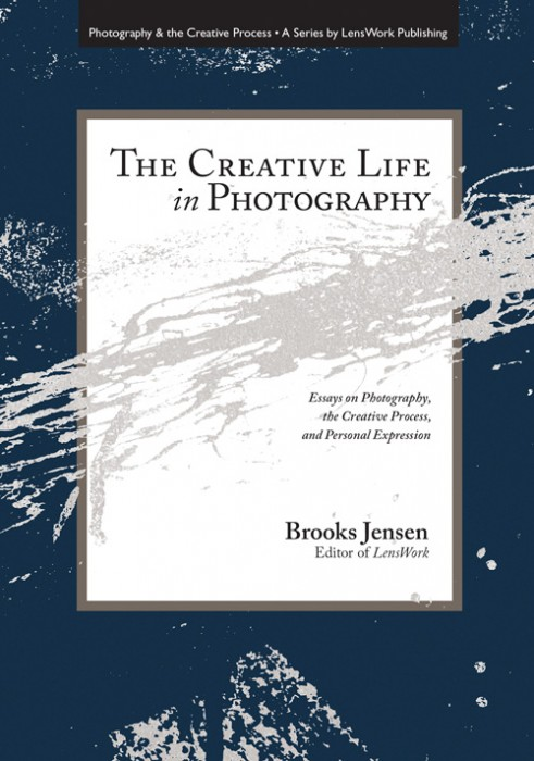 Cover-of-The-Creative-Life-in-Photography-by-Brooks-Jensen