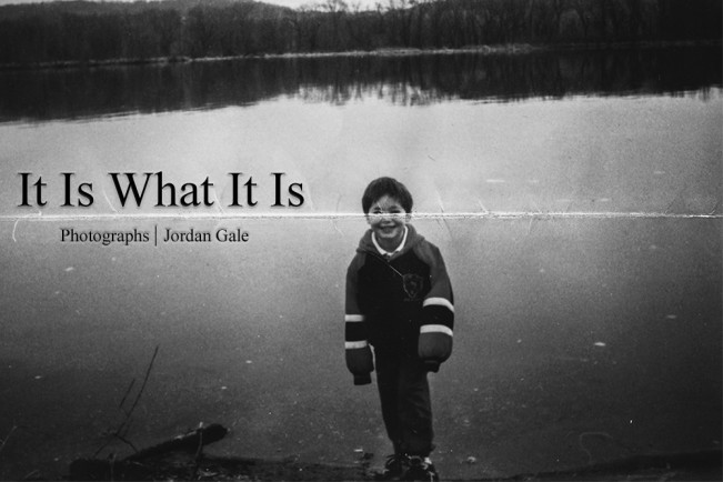 Jordan Gale: It Is What It Is