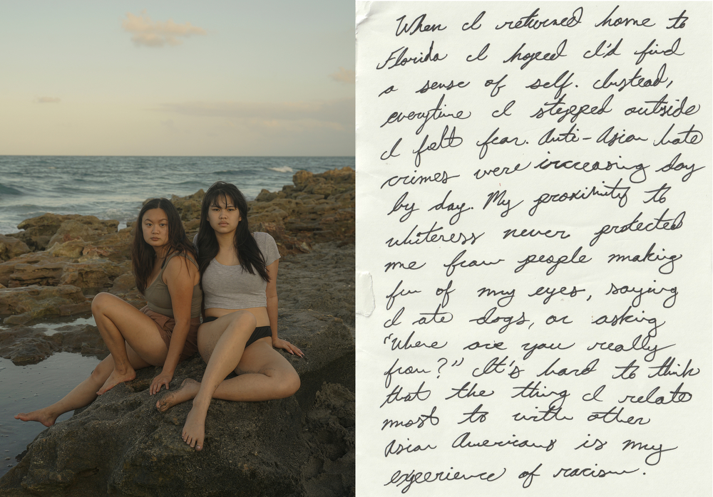 An excerpt from my ongoing project (From There, To Here) that explores transracial and intercultural adoption and how it affects my personal identity. Photo made May 14, 2021 while at home in Tequesta, Florida. My sister, Téa (right) and I (left) sit on the rocks of a beach in our hometown. Our experiences as Asian American adoptees differ in many ways but we both share many experiences of racism. As anti-Asian sentiment and hate crimes increased during the pandemic I felt unsafe meanwhile my sister did not.